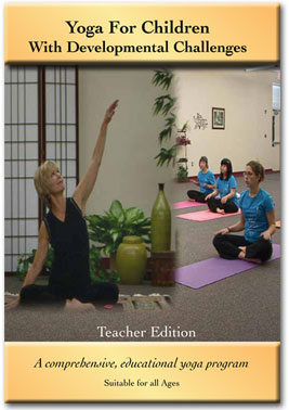 Yoga for Children with Developmental Challenges DVD - Teacher Edition